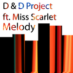 D & D PROJECT feat MISS SCARLET - Melody (Front Cover)