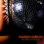 HARLEM KNIGHTS feat AMALIA - All About House Music (Front Cover)