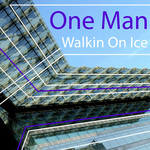 ONE MAN - Walkin' On Ice (Front Cover)