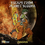 ONNOMON - Escape From Planet Buddha (Front Cover)