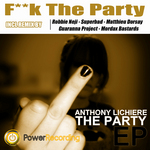 ANTHONY LICHIERE - F**k The Party (Front Cover)