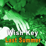 WISH KEY - Last Summer (Front Cover)