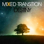 MIXED TRANSITION - Destiny (Front Cover)
