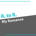 R To R - My Romance (Front Cover)