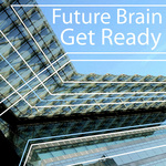 FUTURE BRAIN - Get Ready (Front Cover)