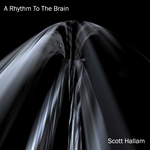 HALLAM, Scott - A Rhythm To The Brain (Front Cover)
