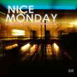 NICE MONDAY - Something Old Something New (Front Cover)