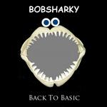 BOBSHARKY - Back To Basic (Front Cover)