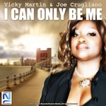 MARTIN, Vicky/JOE CRUGLIANO - I Can Only Be Me (Front Cover)