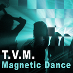 TVM - Magnetic Dance (Front Cover)