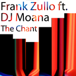 ZULLO, Frank featuring DJ Moana - The Chant (Front Cover)