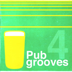 VARIOUS - Pub Grooves Vol 4 (Front Cover)