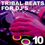 VARIOUS - Tribal Beats For DJ's Vol 10 (Front Cover)