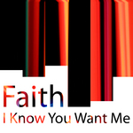 FAITH - I Know U Want Me (Front Cover)