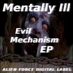 MENTALLY ILL - Evil Mechanism EP (Front Cover)