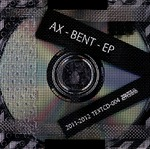 AX - Bent EP (Front Cover)