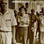 VAZQUEZ, Armando - The Intruder (Front Cover)