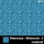 TIMEWARP - Diskocutz 1 Remixed (Front Cover)