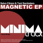 SALVO CITRARO/TONI SAMBATARO - Magnetic Ep (Front Cover)