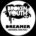 BROKEN YOUTH - Dreamer (Original Dub Mix) (Front Cover)