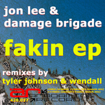 JON LEE/DAMAGE BRIGADE - Fakin EP (Front Cover)