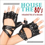 VARIOUS - House The 80s (Front Cover)