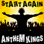 ANTHEM KINGS - Start Again (Front Cover)