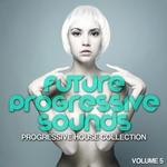 Future Progressive Sounds Vol 5
