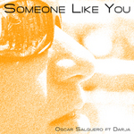 SALGUERO, Oscar feat DARJA - Someone Like You (The Club Mixes) (Front Cover)