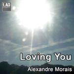 MORAIS, Alexandre - Loving You (Front Cover)