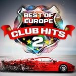 Best Of Europe Club Hits, Vol 2 Vip Edition (The Ultimate Trance, Dance & House Session)
