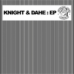KNIGHT & DAHE - Knight & Dahe EP (Front Cover)