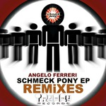 FERRERI, Angelo - Schmeck Pony (remixes) (Front Cover)