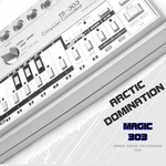 ARCTIC DOMINATION - Magic 303 (Front Cover)