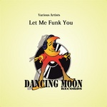 VARIOUS - Let Me Funk You (Front Cover)