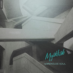MYAKKAH - Warehouse Soul - EP (Front Cover)