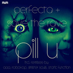 PERFECTA/SAVE THE RAVE - Pill U (Front Cover)