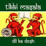 TIKKI MASALA - Dill Ka Desh (Front Cover)
