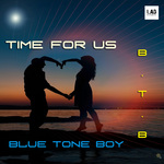 BTB aka BLUE TONE BOY - Time For Us (Front Cover)