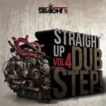 Straight Up Dubstep! Vol 4