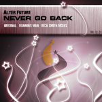 ALTER FUTURE - Never Go Back (Front Cover)