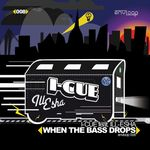 I CUE feat ILL ESHA - When The Bass Drops (Front Cover)