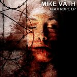 MIKE VATH - Tightrope EP (Front Cover)