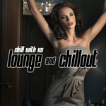 VARIOUS - Chill With Us: Lounge & Chillout (Front Cover)