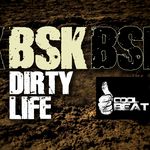 BSK - Dirty Life (Front Cover)