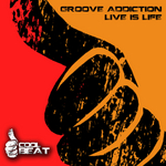 GROOVE ADDICTION - Live Is Life (Front Cover)