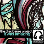 DISCLOSURE PROJECT, The - It Was Amazing (Front Cover)