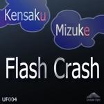 KENSAKU MIZUKE - Flash Crash (Front Cover)