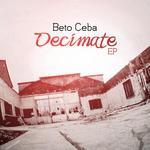 BETO CEBA - Decimate EP (Front Cover)
