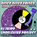 DJ SKIPP UNRELEASED PROJECT - Disco Disco Frisco (Front Cover)